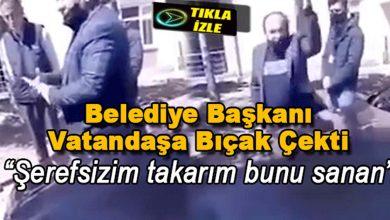 Photo of Belediye Başkanı Vatandaşa Bıçak Çekti: Şerefsizim Takarım Bunu Sana