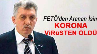 Photo of FETÖ'den Aranıyordu, Korona Virüsten Öldü