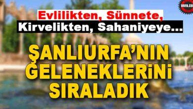 Photo of Şanlıurfa'nın Önemli Gelenekleri Nelerdir?