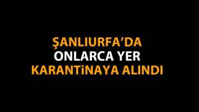 Photo of Şanlıurfa'da 2 Köy, 1 sokak ve 11 bina karantinaya alındı