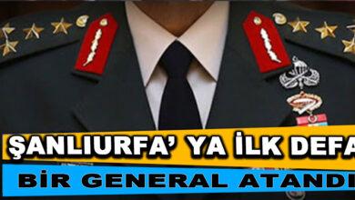 Photo of Şanlıurfa'ya ilk defa bir general atandı
