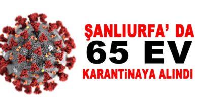 Photo of Şanlıurfa'da 65 ev karantinaya alındı