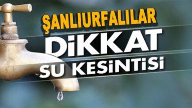 Photo of Az Önce Haber Geldi! Şanlıurfa'da Su Kesintisi Yaşanacak