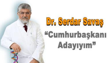 Photo of Dr. Serdar Savaş Cumhurbaşkanı Adayı Olduğunu Açıkladı