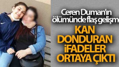 Photo of Ceren Duman'ın ölümünde flaş gelişme