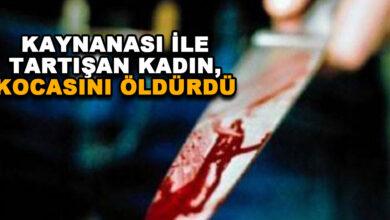 Photo of Kaynanasıyla Tartışan Kadın Kocasını Öldürdü