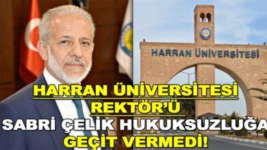 Photo of Harran üniversitesi rektörü hukuksuzluğa geçit vermedi