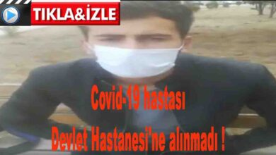 Photo of Covid hastası Devlet Hastanesi'ne alınmadı !