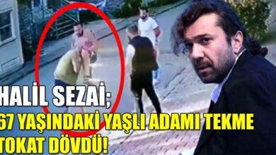 Photo of Halil Sezai 67 yaşındaki adamı tekme tokat dövdü!