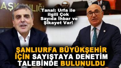 Photo of Tanal: Urfa Büyükşehir Sayıştay Tarafından Denetlensin