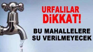 Photo of Dikkat Urfa'da Bu Bölgelere Su Verilmeyecek