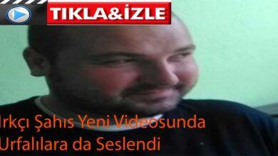 Photo of Irkçı Şahıs Yeni Videosunda Urfalılara da Seslendi