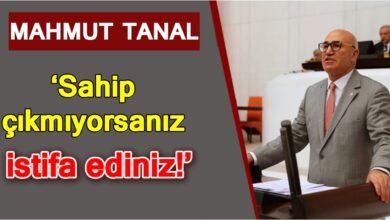 """Photo of Mahmut Tanal,"""" Sahip çıkmıyorsanız istifa ediniz!"""""""
