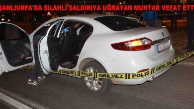 Photo of Urfa'da silahlı saldırıya uğrayan muhtar vefat etti